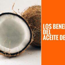 Conoce los beneficios detrás del aceite de coco